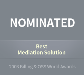 "May 20032003 Billing&OSS World AwardsNominated for the ""Best Mediation Solution"" award at the Billing & OSS World Excellence Awards 2003"