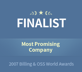 "Mar. 20072007 Billing&OSS World AwardsNominated for the ""Most Promising Company"" award at the Billing & OSS World Excellence Awards 2007"